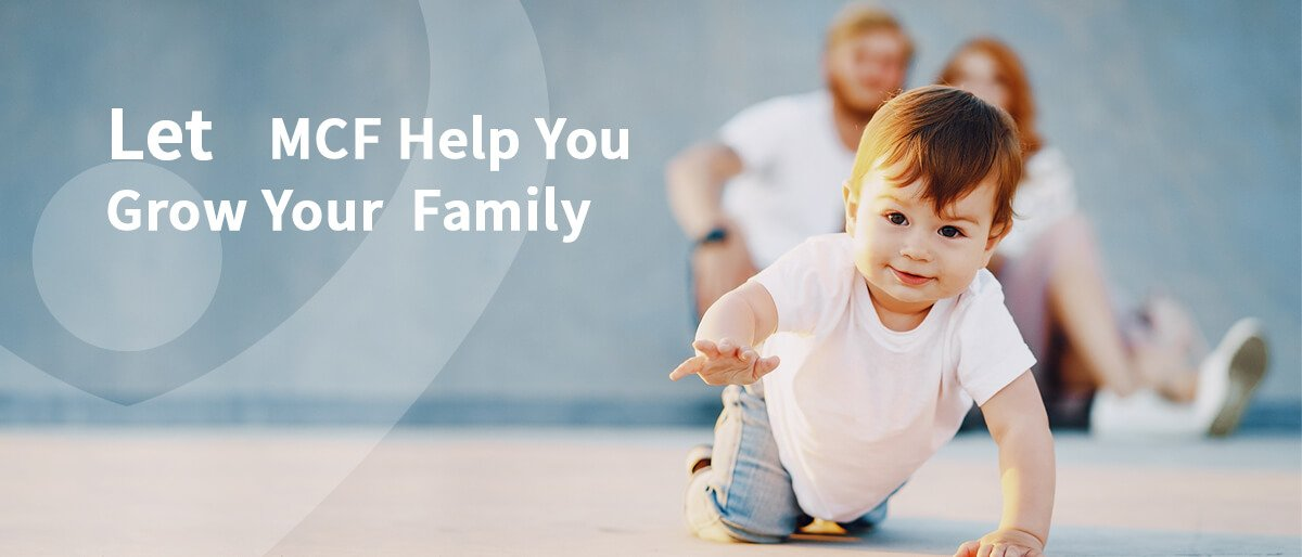 Let MCF help you grow your family